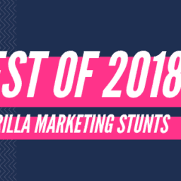 best guerrilla marketing stunts 2018