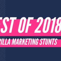 best guerrilla marketing stunts 2018